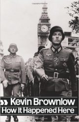 How it Happened Here by Kevin Brownlow